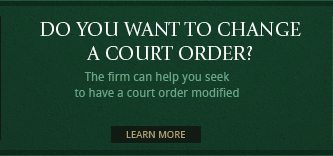 The firm can help you seek to have a court order modified